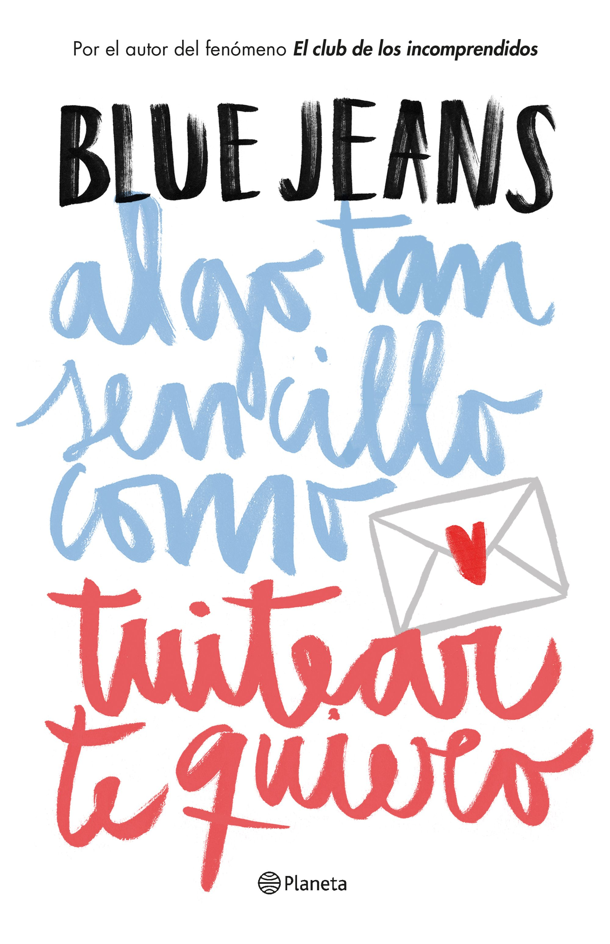 algo-tan-sencillo-como-tuitear-te-quiero_blue-jeans