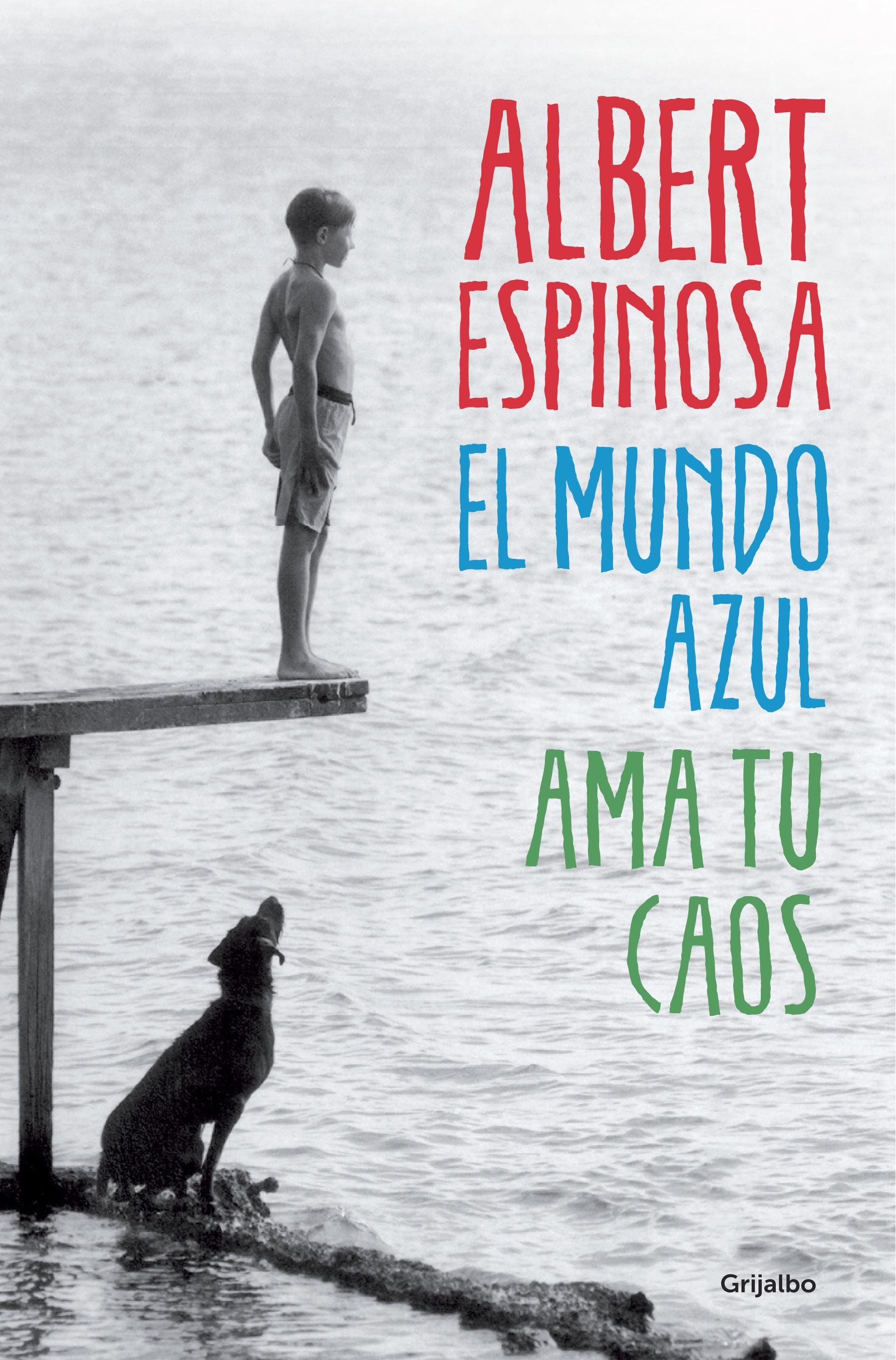 El mundo Azul Ama tu Caos - Albert Espinosa Portada