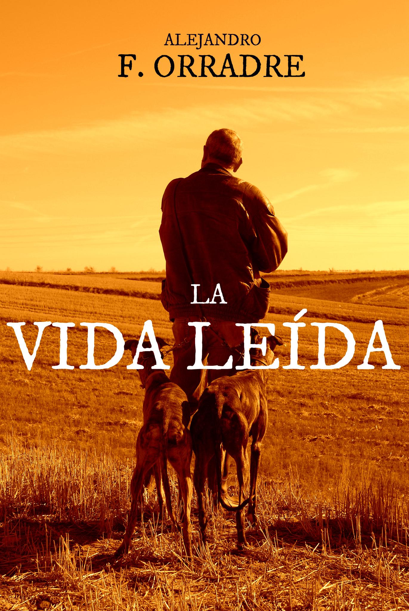 La vida leída - Alejandro F. Orradre Portada