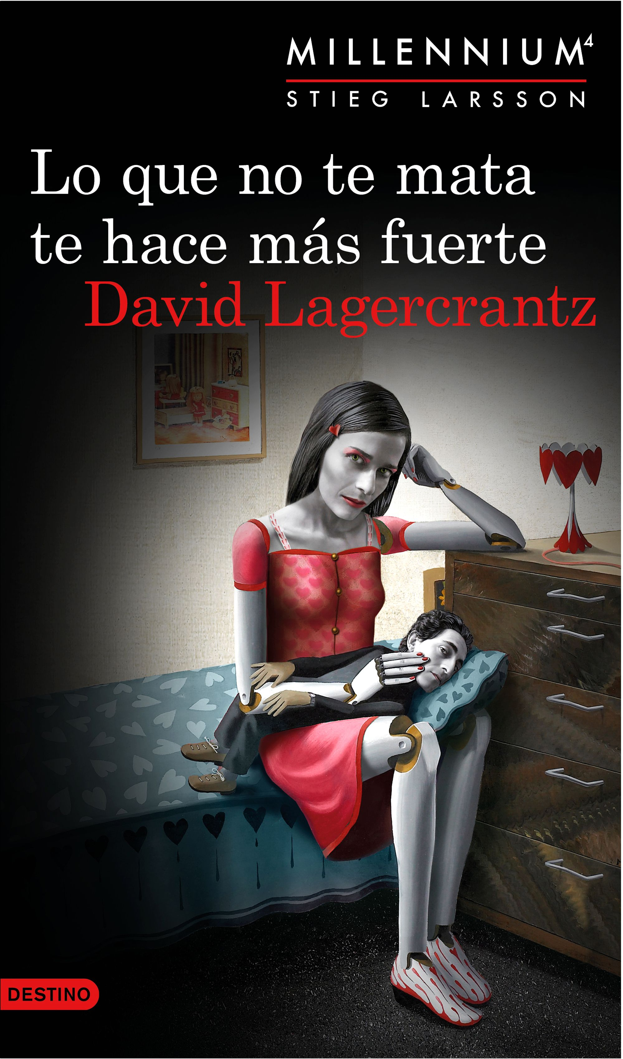 Lo que no te mata te hace más fuerte - David Lagercrantz Millennium 4 - Portada