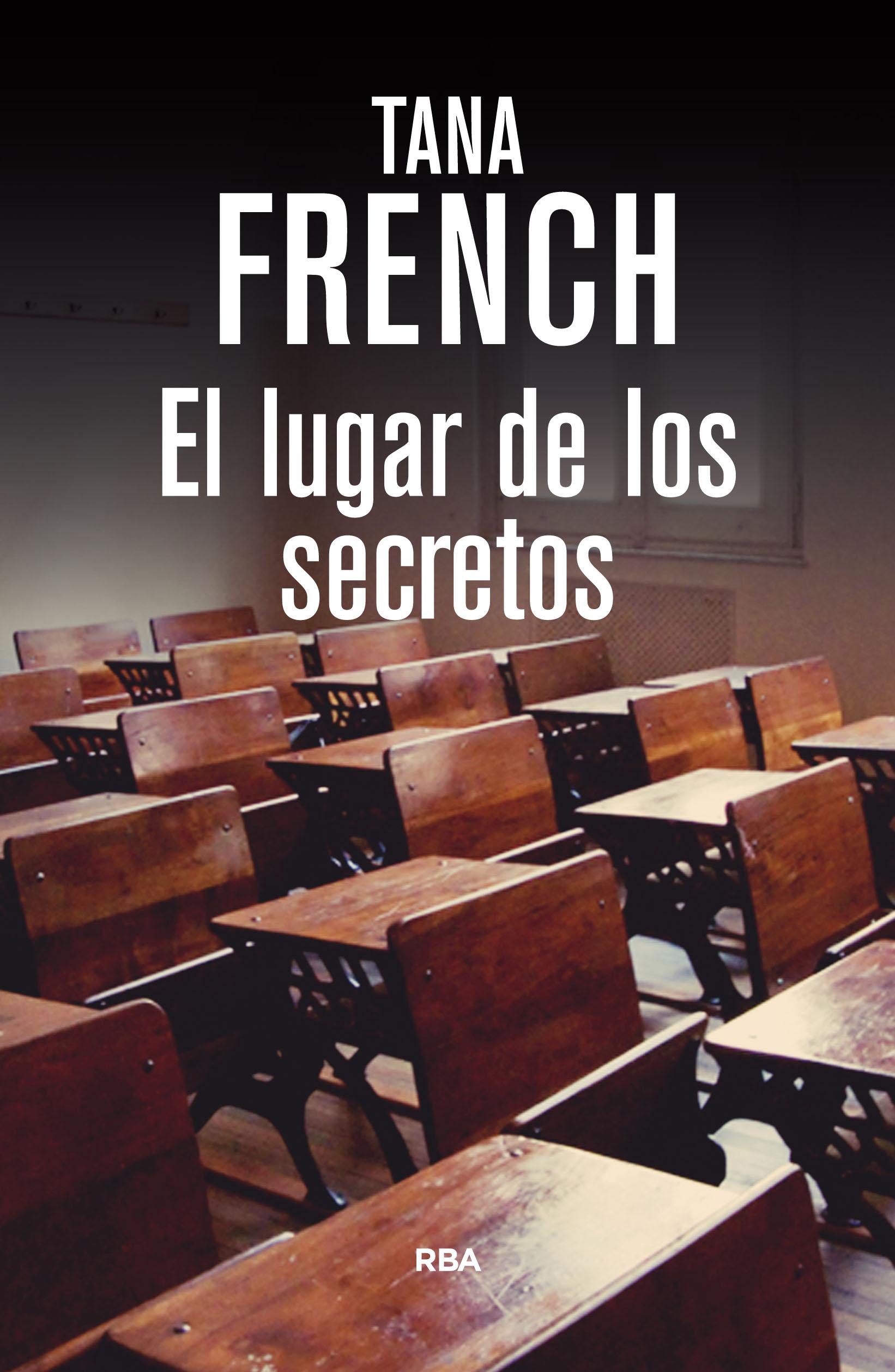 El lugar de los secretos - Tana French Portada