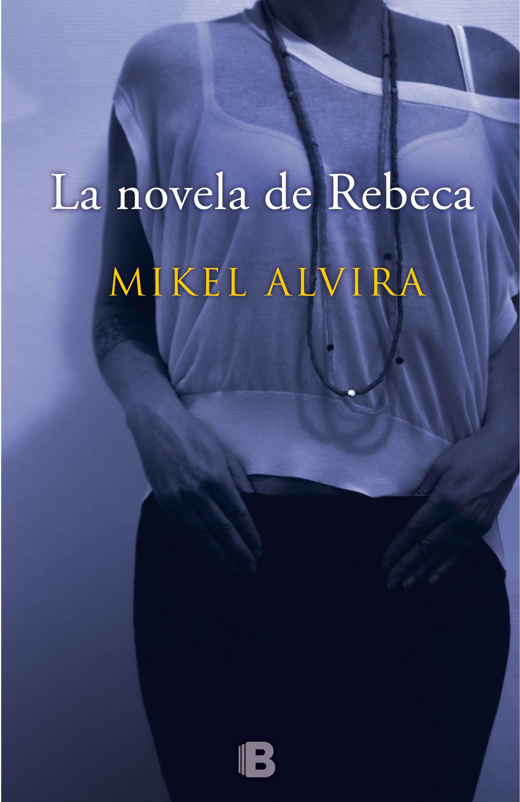 La novela de Rebeca de Mikel Alvira Portada