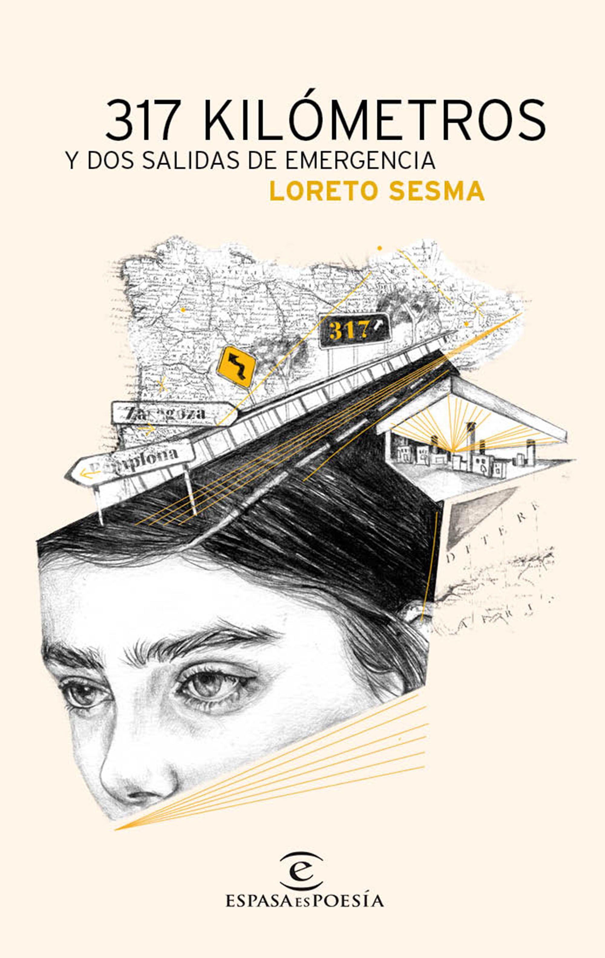 317 kilómetros y dos salidas de emergencia - Loreto Sesma Portada
