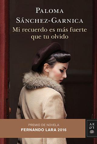 Mi recuerdo es más fuerte que tu olvido - Paloma Sánchez-Garnica Portada