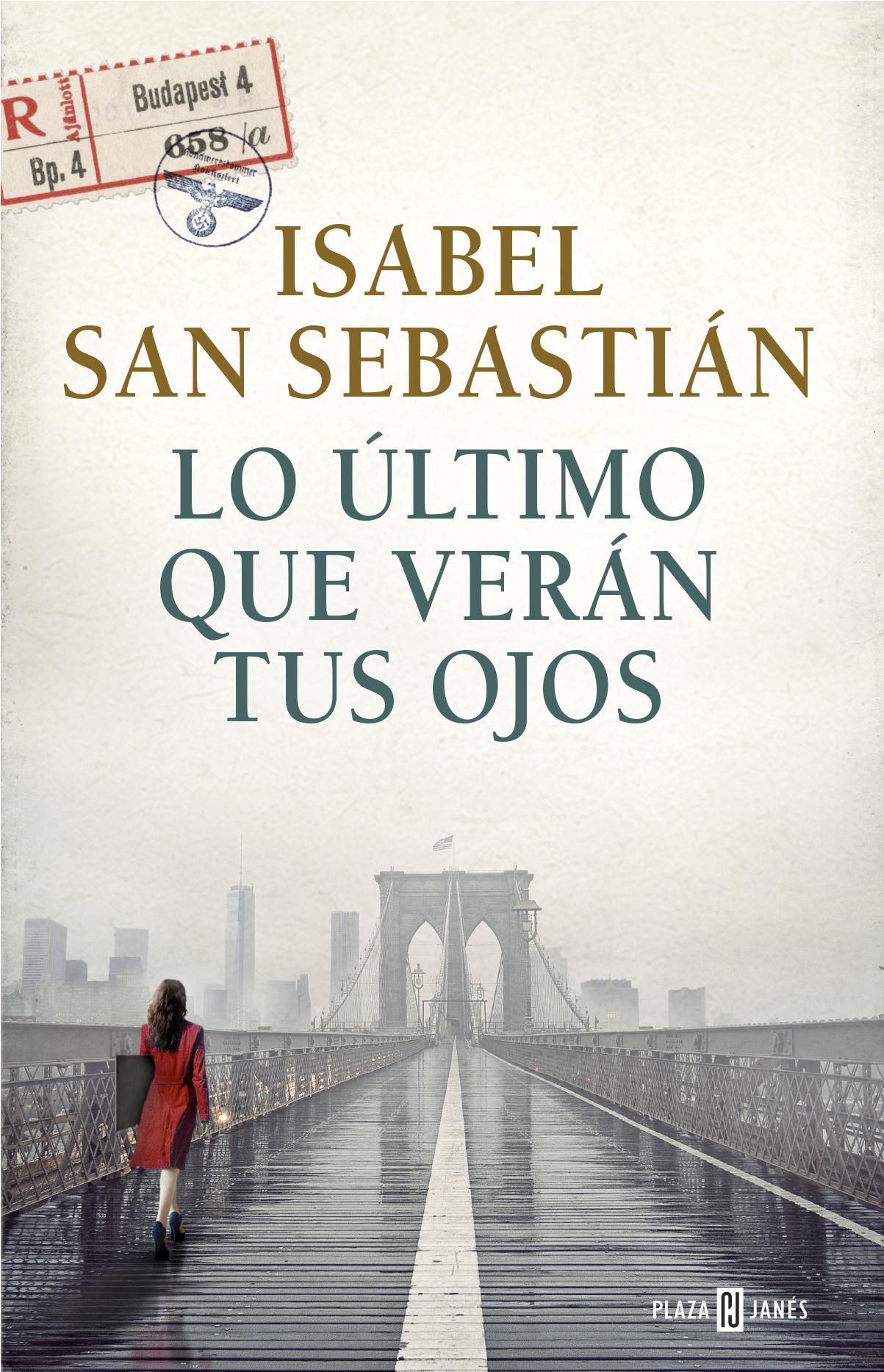 Lo ultimo que veran tus ojos - Isabel San Sebastian