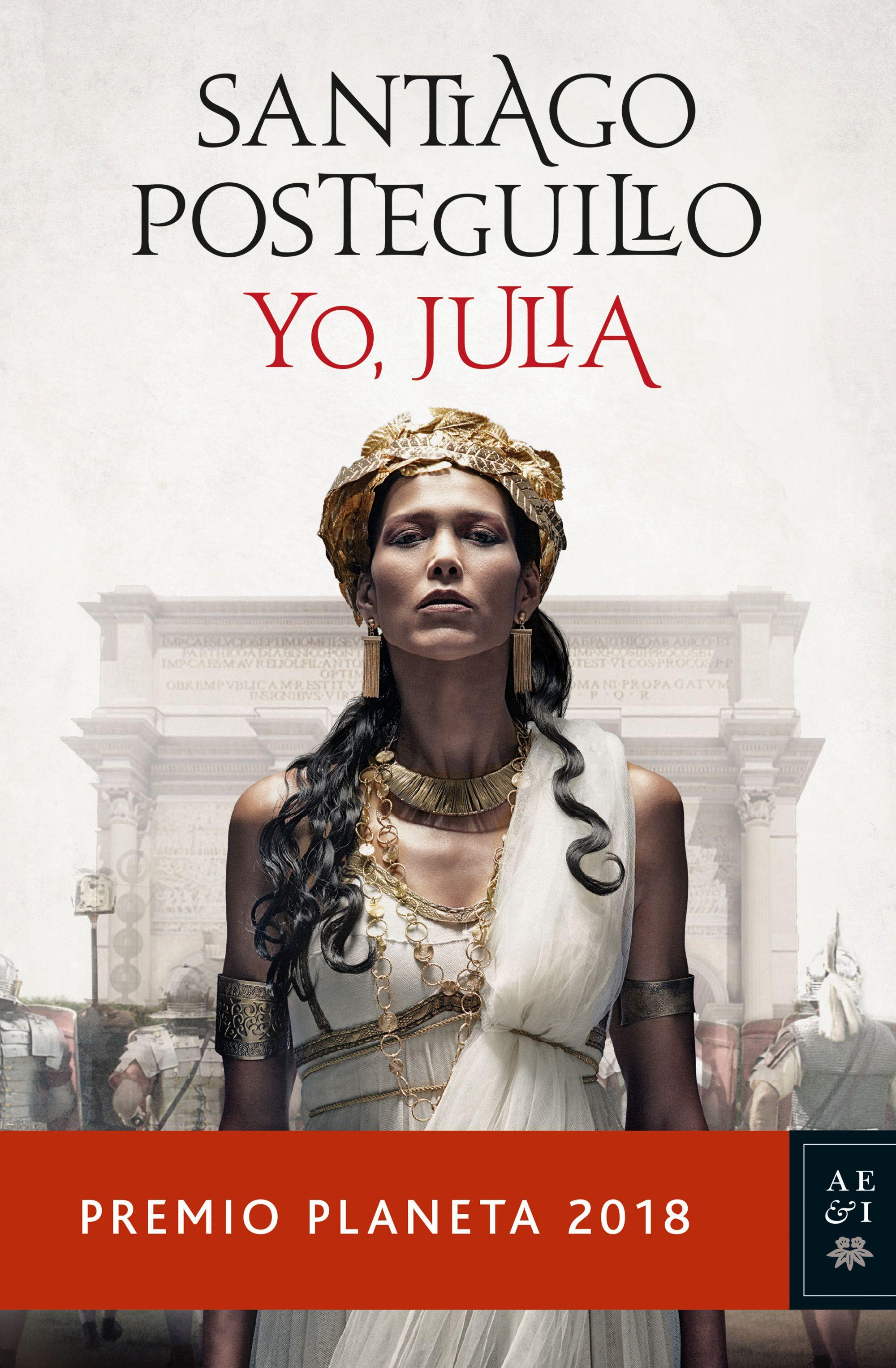 Yo, Julia de Santiago Posteguillo novela ganadora Premio Planeta 2018
